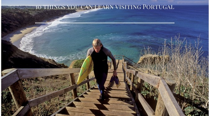 T10 things you can learn visiting Portuga